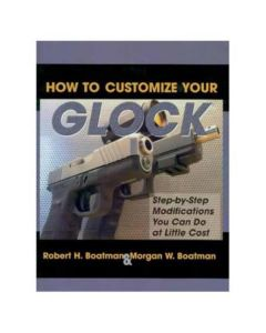 How to Customize Your Glock Book Step By Step Modifications